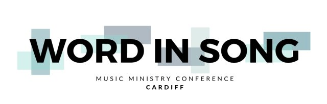 Word In Song Conference Cardiff