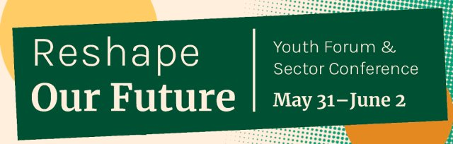 Reshape Our Future: 2021 Youth Forum