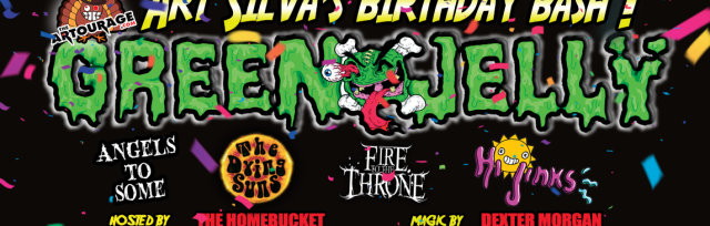 POSTPONED!  - Art Silva's Birthday Bash ft Green Jello & more!
