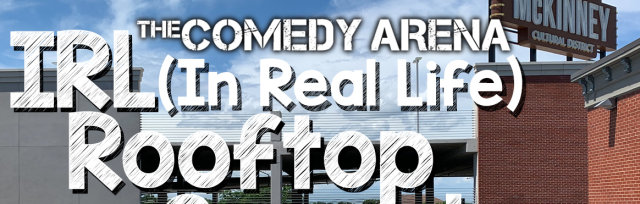09.5.20 7:30PM The Socially Distant IRL (In Real Life) Rooftop Comedy Show