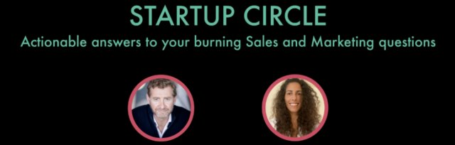 STARTUP CIRCLE - Q&A session to address specific sales and marketing questions!