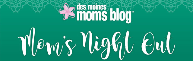 Mom's Night Out 2020