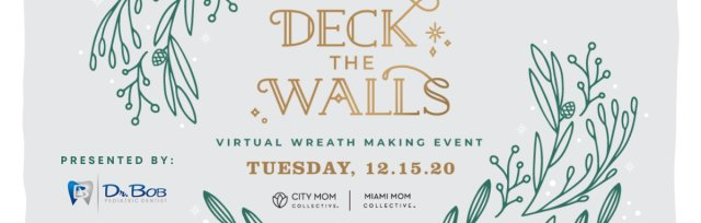 *VIRTUAL* Deck The Walls: Holiday Wreath Making Event