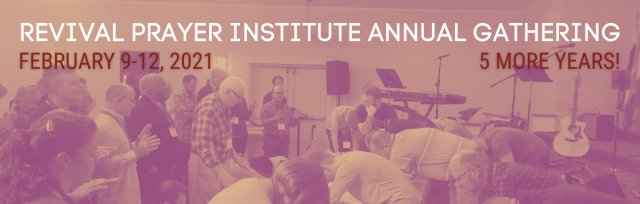 Revival Prayer Institute 2021 Annual Gathering