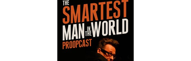 """Greg Proops: """"Smartest Man in the World"""" Live Podcast Recording"""