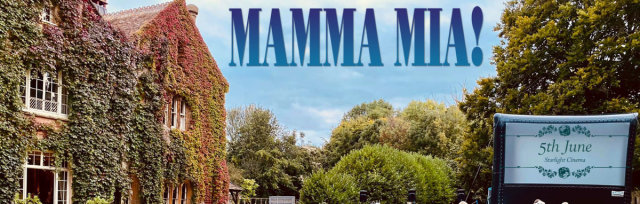 Mamma Mia - Maunsel House - Rated PG