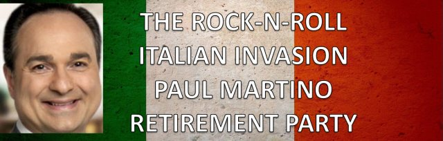The Rock-n-Roll Italian Invasion Paul Martino's Retirement Party