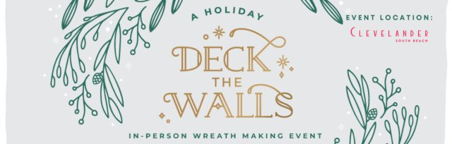 *IN-PERSON* Deck The Walls: Holiday Wreath Making Event