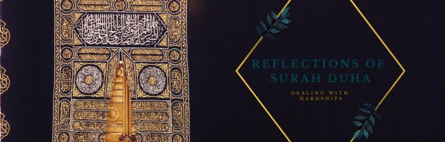 Reflections of Surah Duha: Dealing with Hardships