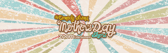 05.10.20 4:00PM Virtual Mother's Day Comedy Show