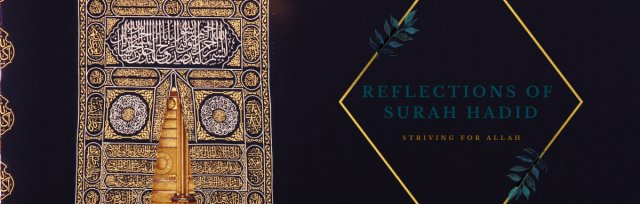 Reflections of Surah Hadid: Striving for Allah