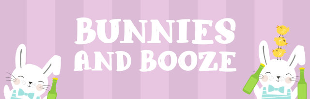 Bunnies & Booze | Maan Farms