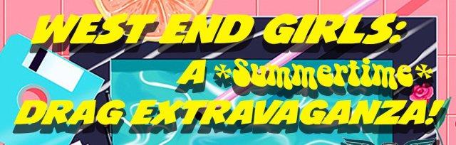 ⭐ West End Girls: A Drag Extravaganza! ⭐
