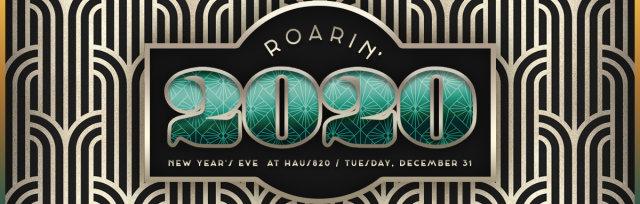 Roarin' 2020: NYE at Haus 820
