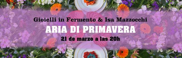 Aria di Primavera - Cena artística & gastronómica