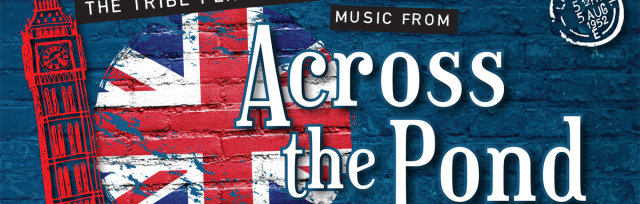 The Tribe Presents Music from Across The Pond - annual holiday charity concert