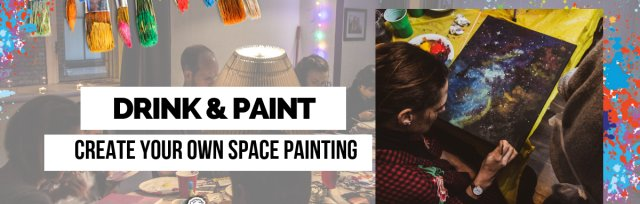 Drink & Paint Belfast: Make A Space Painting
