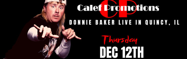 Donnie Baker LIVE in Quincy IL**Late Show**