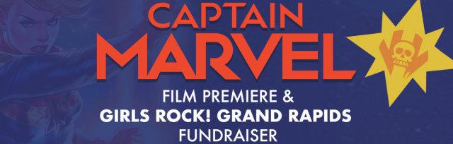 Captain Marvel Film Premiere & Girls Rock! Fundraiser - Grand Rapids