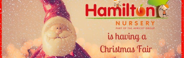 Hamilton Nursery's Christmas Fair