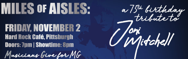 Miles of Aisles: a 75th Birthday Tribute to Joni Mitchell
