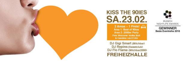 Kiss the 90ies SA. 23.02.2019 - Freiheizhalle ab 21 Uhr!
