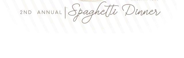 2nd Annual Spaghetti Dinner
