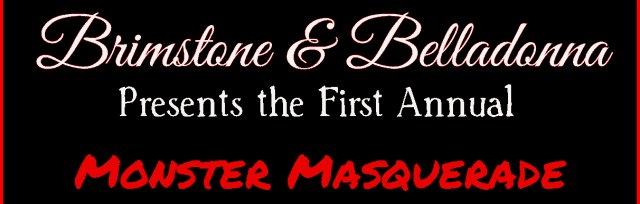 Brimstone & Belladonna's Monster Masquerade