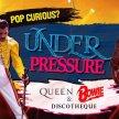 UNDER PRESSURE: QUEEN & BOWIE DISCO! image