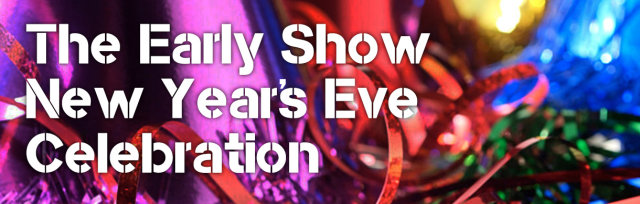 New Year's Eve (NYE): Early Show
