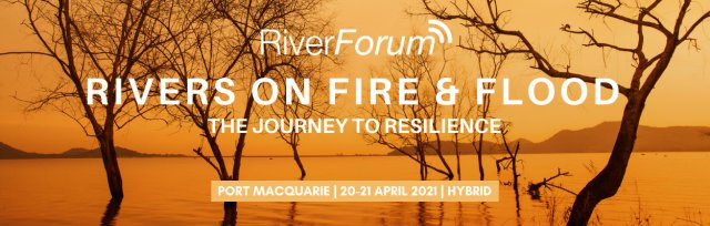 RiverForum: Rivers on Fire & Flood