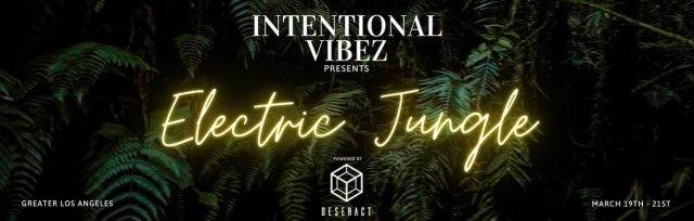 ELECTRIC JUNGLE (by Intentional Vibez and Deseract)