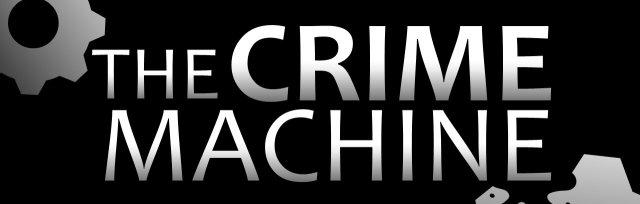The Crime Machine