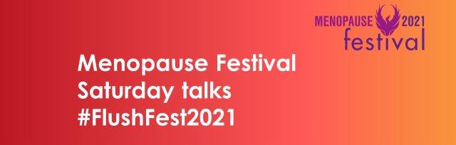 Saturday Menopause Festival #FlushFest2021 on Catch Up