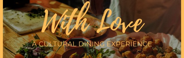 With Love - A cultural dining experience (Community Fundraising Dinner)