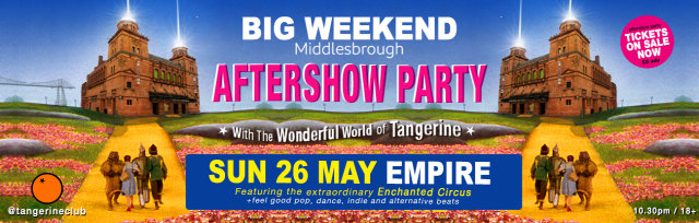 Big Weekend Tangerine Aftershow Party