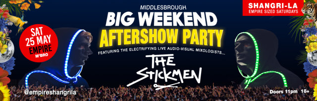 Big Weekend Aftershow Party presents The Stickmen