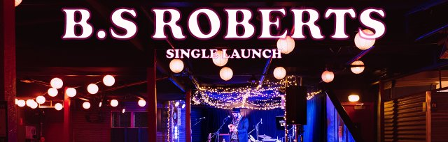 B.S Roberts - Single Launch w/ Roger and The Albatross - Grace Emily Hotel
