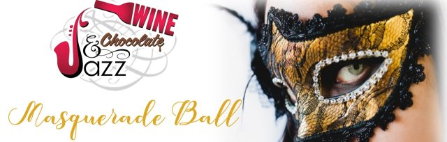 Wine Chocolate and Jazz - Masquerade Ball
