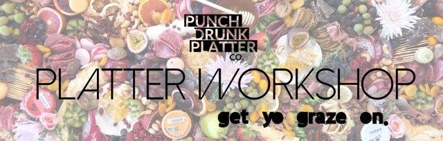 Punchdrunk Platter Workshop