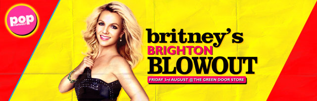 Britney's Brighton Blowout @ The Green Door Store, Brighton (Friday 3rd August 2018)