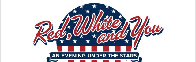 Red, White and You Gala - An Evening Under the Stars