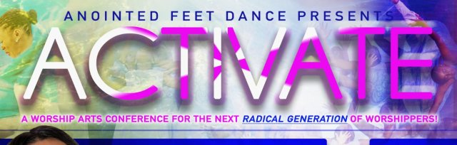 Anointed Feet Dance Presents: Activate