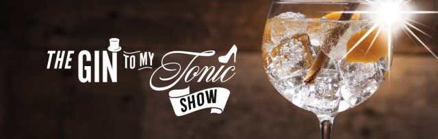 The Gin To My Tonic Show: Meet-the-Makers Glasgow 2021