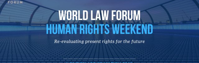 World Law Forum Human Rights Weekend