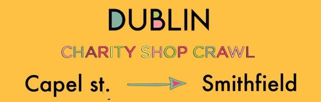 The Dublin Charity Shop Crawl (Capel St/ Smithfield area)