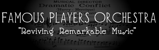 """A Summer Evening of Silent Comedies""  The Famous Players Orchestra"