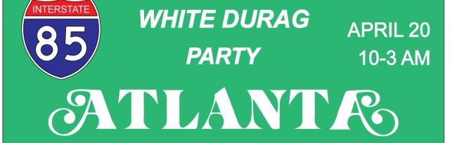 White Durag Party: ATLANTA