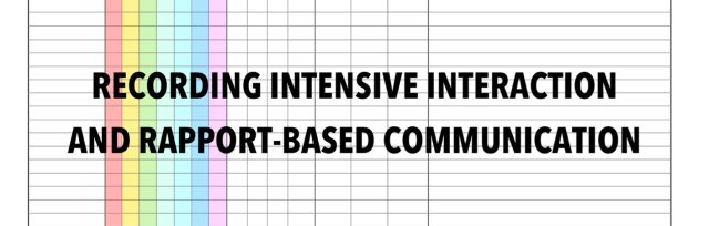 Recording Intensive Interaction and Rapport-Based Communication