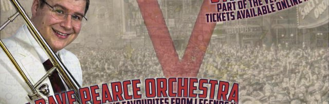 The VE75 Weekend, featuring the Dave Pearce Orchestra